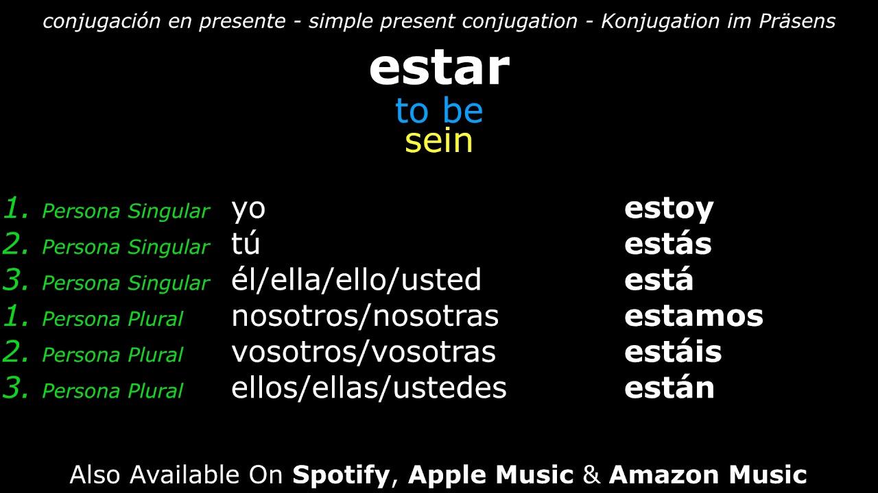 Learn Spanish Verbs | ► estar ⇔ to be ◄ | Conjugación en Presente (Spanish  Audio)