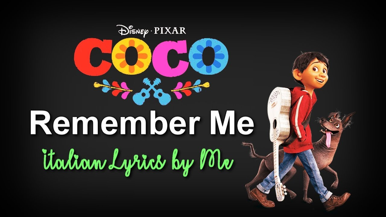coco remember me italian lyrics by me youtube. Black Bedroom Furniture Sets. Home Design Ideas