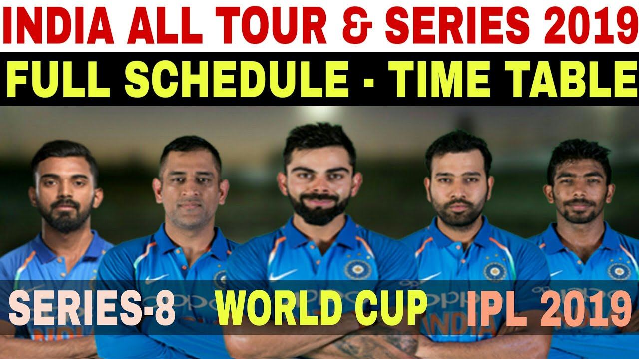 INDIA CRICKET TEAM ALL TOUR AND SERIES IN 2019 SCHEDULE | INDIA UPCOMING  TOUR AND SERIES 2019