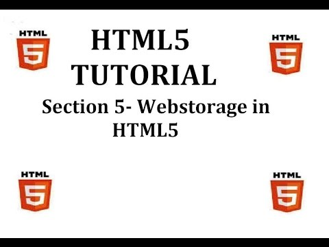 HTML5 Tutorial (Section 5-Webstorage in HTML5)