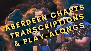 Aberdeen Charts / Transcriptions / Play-Alongs