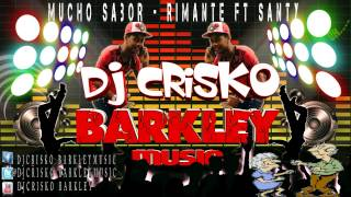 Mucho sabor - WilliamRimante Feat Santy - DJ CRISKO BARKLEY MUSIC