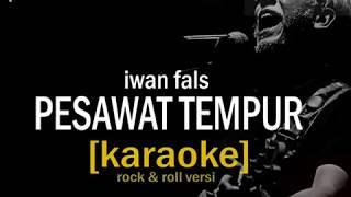 pesawat tempur - Iwan fals (karaoke) rock n roll versi
