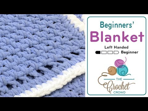 How to Crochet for Beginners: Baby Blanket Left Handed ...