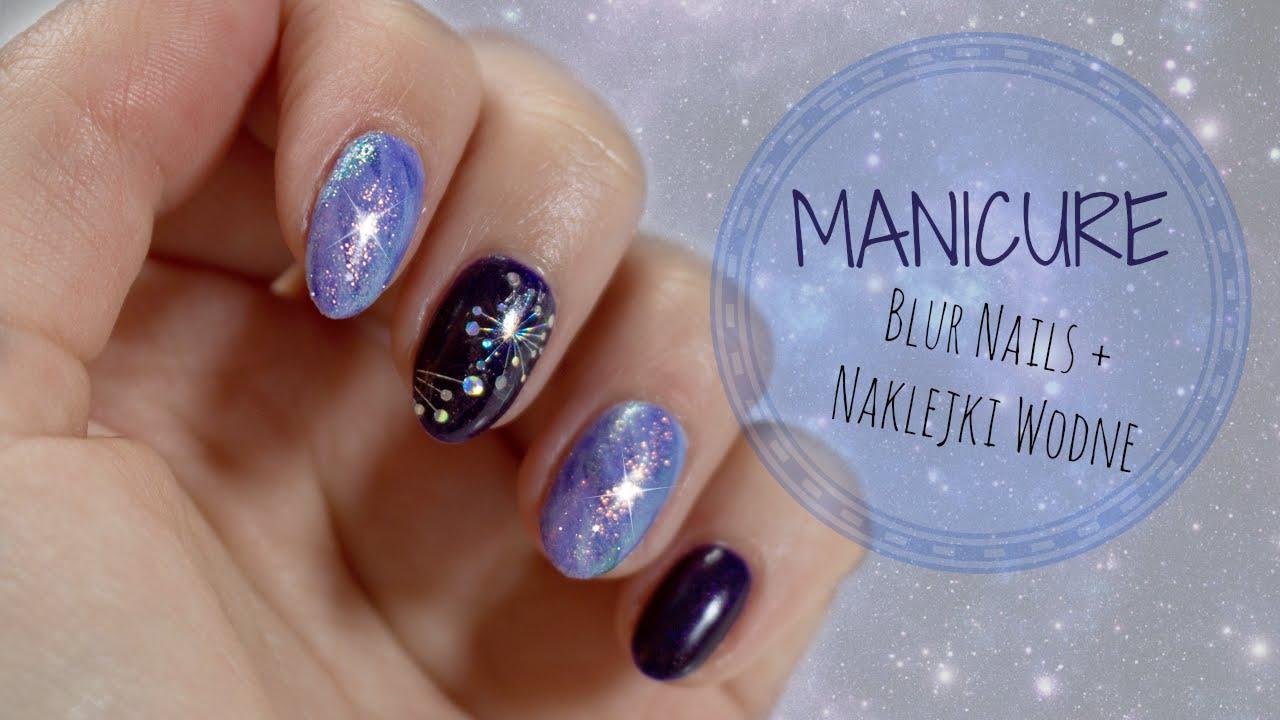 Manicure Hybrydowy Blur Nails Naklejki Wodne Neonail Youtube