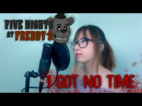 【FNAF 4】- I Got No Time by The Living Tombstone (COVER)
