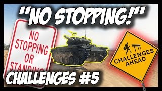 ► World of Tanks: 'NO STOPPING!' - Challenges #5