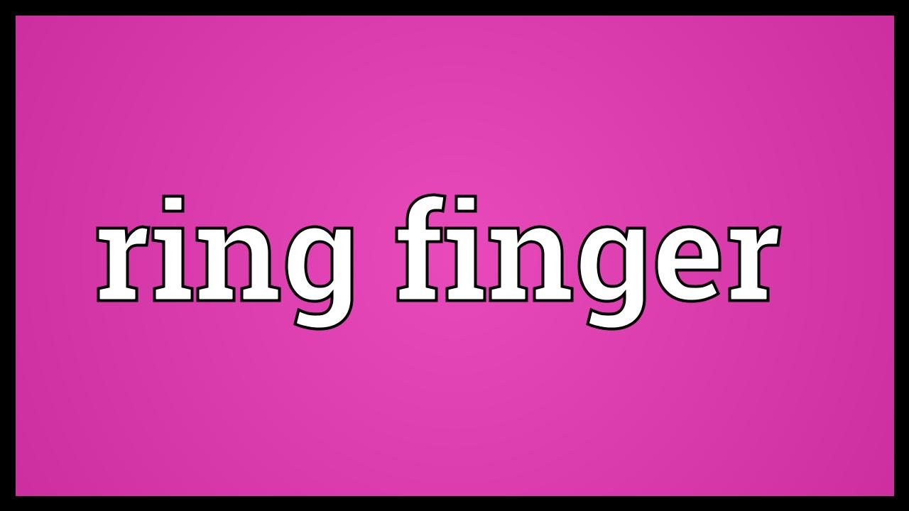 Ring finger Meaning - YouTube