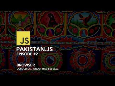 Browser (DOM, CSSOM, Render Tree & JS Exec) - Pakistan.js