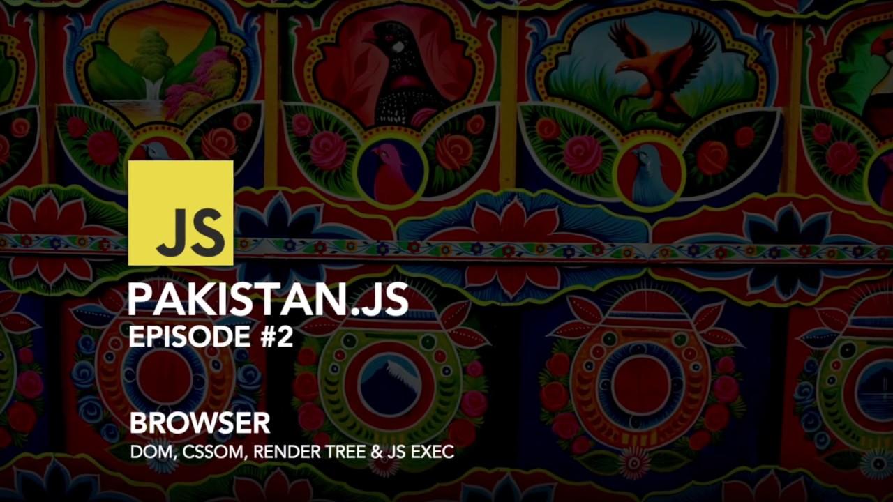 Browser (DOM, CSSOM, Render Tree & JS Exec) - Pakistan js