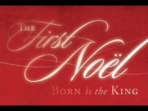 The First Noel: Born is the King  Christmas Musical