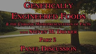 Genetically Engineered Foods & the Chronic Misrepresentation of Facts Part 2 Panel Discussion