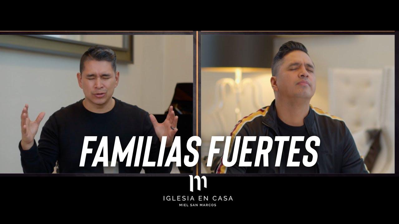 FAMILIAS FUERTES - Miel San Marcos - Iglesia en Casa - 12 Septiembre 2021