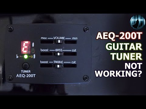 AEQ-200T Guitar Tuner Not Working?