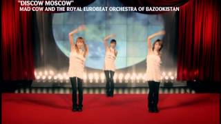 DISCOW MOSCOW / MAD COW AND THE ROYAL EUROBEAT ORCHESTRA OF BAZOOKISTAN