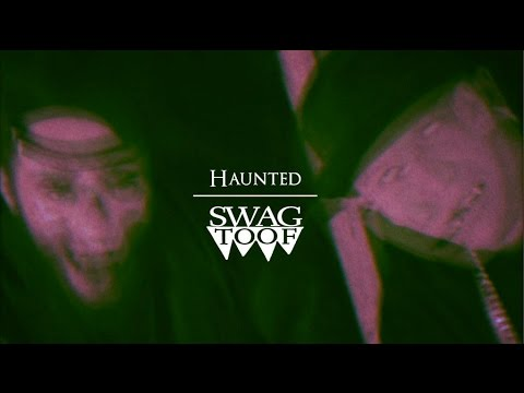 SWAG TOOF - HAUNTED (prod. Ryan Evans) OFFICIAL VIDEO