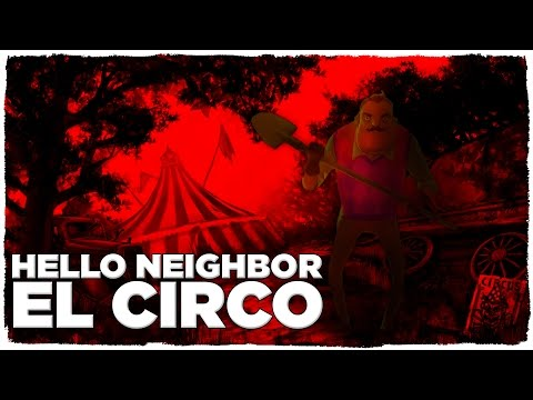 HELLO NEIGHBOR | EL SECRETO DEL CIRCO - ¿EN QUE LUGAR ESTAMOS?