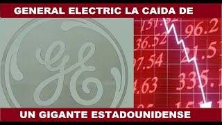 GENERAL ELECTRIC LA CAÍDA DE UN GIGANTE ESTADOUNIDENSE
