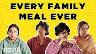 Every Family Meal Ever | MostlySane