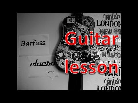 GUITAR LESSON 'Barfuss' von Clueso