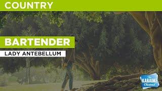Bartender : Lady Antebellum | Karaoke with Lyrics