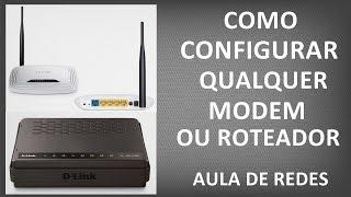 Como Configurar Qualquer Modem ou Roteador - AULA REDES