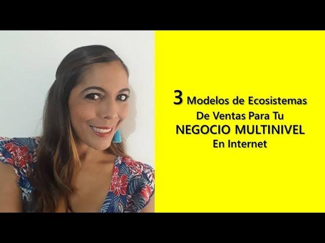MULTINIVEL EN INTERNET - 3 TIPOS DE ECOSISTEMAS DE VENTAS PARA TU NEGOCIO