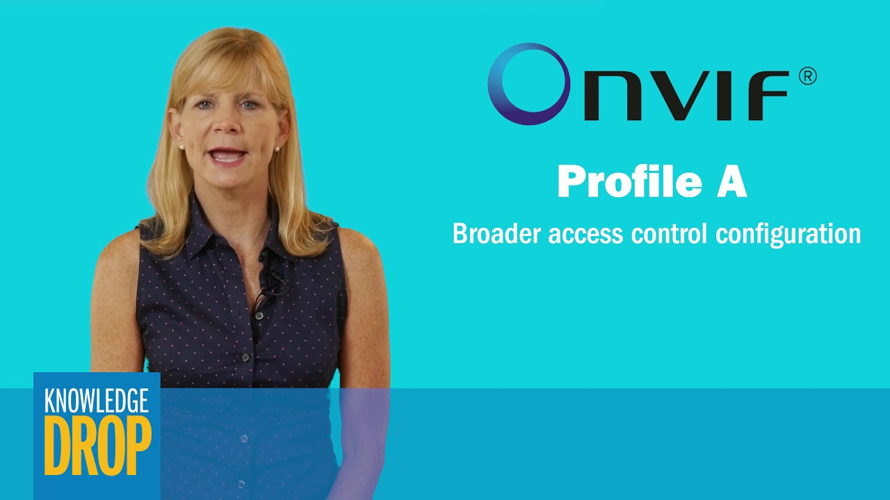 Your Cheat Sheet to ONVIF® Profiles A and T | Anixter