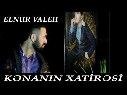 Elnur Valeh - Kenanin Xatiresi | Official Video 2016