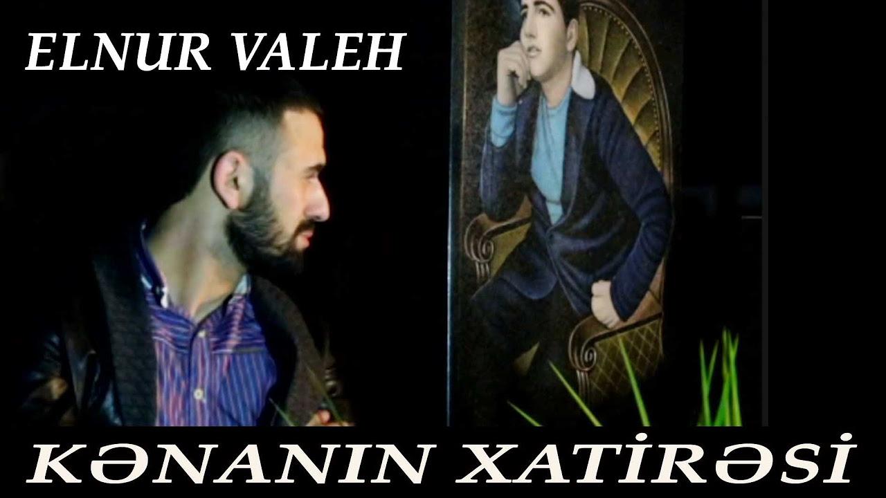 Elnur Valeh - Kenanin Xatiresi   Official Video 2016