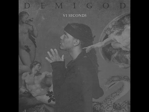 VI Seconds - Demigod (Full Mixtape + Tracklist)