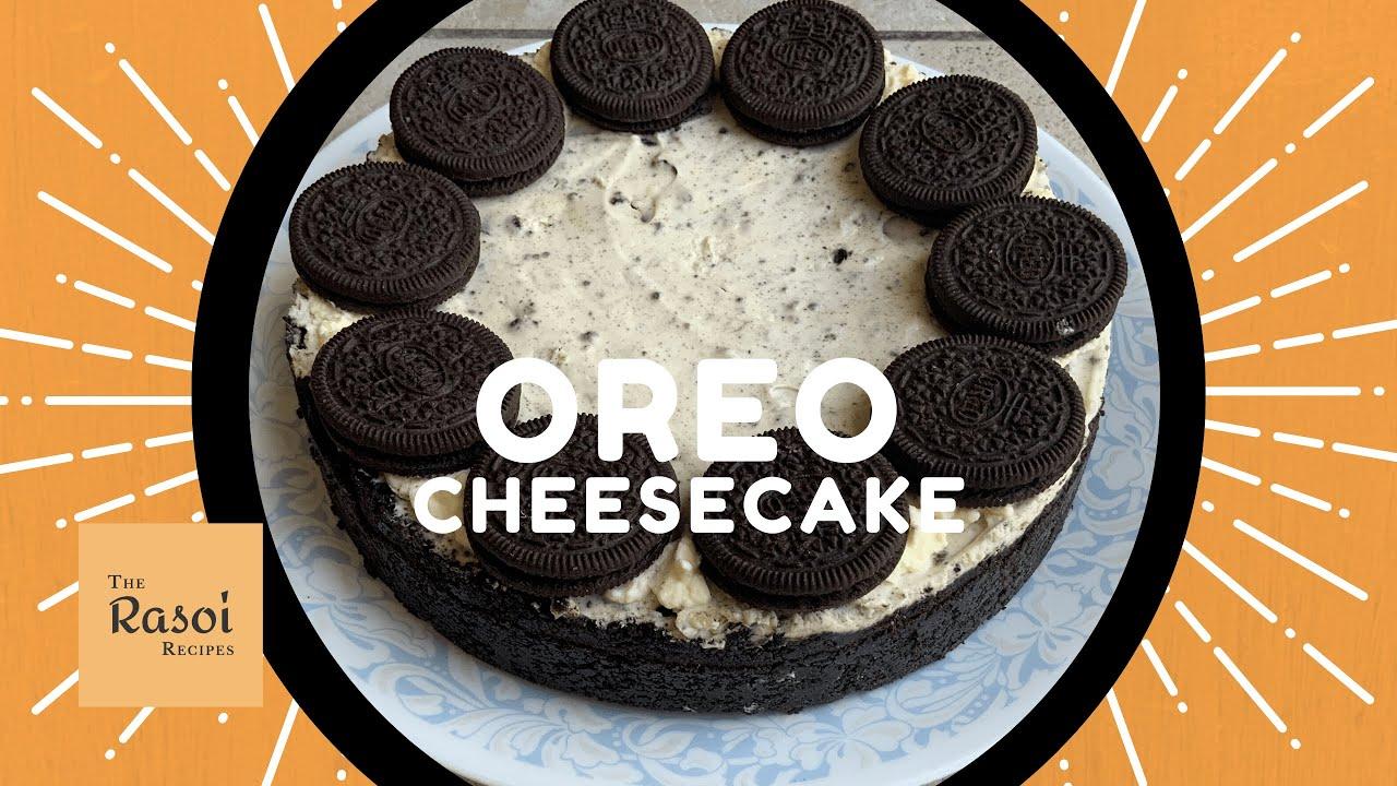 Oreo Cheesecake (No Bake) | The Rasoi Recipes