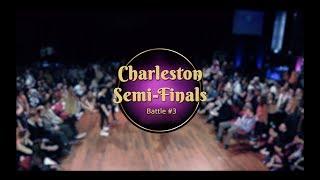 Savoy cup 2018 - charleston semi-finals - battle #3