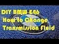 DIY Transmission Oil Change BMW E46 Automatic