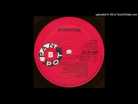 Byzantine -- Let's Get Down (Soul Mix)
