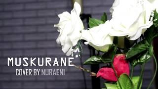 "Cover Lagu ""MUSKURANE"" Arijit Sigh By Nuraeni Sehati - Cover Lagu Arijit Sigh Muskurane"