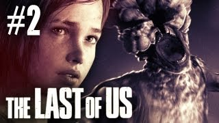 The Last Of Us Gameplay - Part 2 - Walkthrough / Playthrough / Let