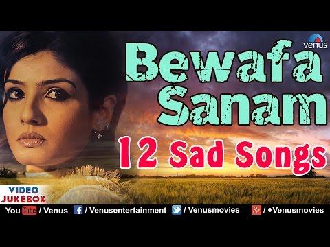 Bewafa Sanam | Bollywood Sad Songs | Altaf Raja | Kumar Sanu | Nusrat Fateh Ali Khan | Video Jukebox