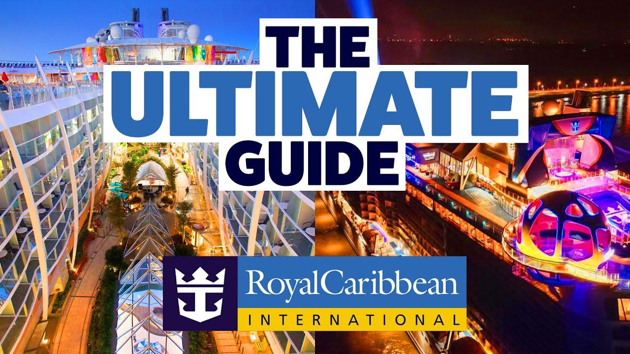Royal Caribbean - The ULTIMATE guide
