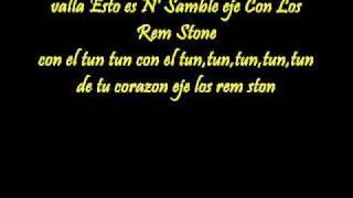 N' Samble & Los Rem Stone - El Tun Tun de tu Corazon   (Letra)