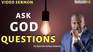 (MUST WATCH) HOW TO ASK GOD QUESTIONS
