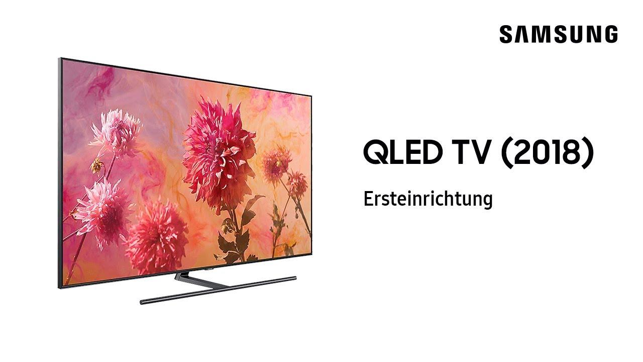 Samsung Qled Tv 2018 Ersteinrichtung Youtube