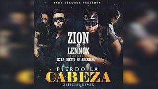 Zion y Lennox Feat Arcangel y De La Ghetto - Pierdo La Cabeza Remix