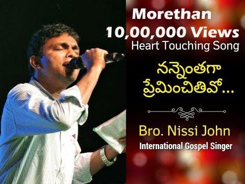 Heart Touching LIVE Performance నన్నెంతగా ప్రేమించితివో Nannenthaga Preminchithivo - Bro. Nissi John