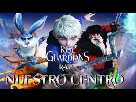Nuestro centro - Rise Of The Guardians Rap
