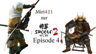 Total War: Shogun 2 / Episode 4 [Saison 1][FR][HD]