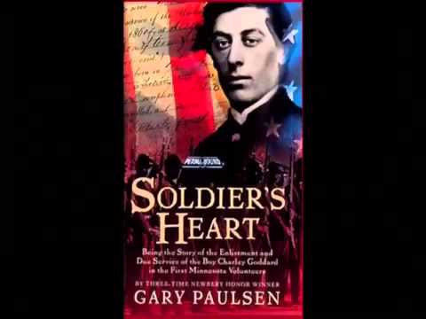 soilders heart 1 bibliography paulsen, gary 1998 soldier's heart: being the story of the enlistment and due service of the boy charley goddard in the first minnesota volunteers.