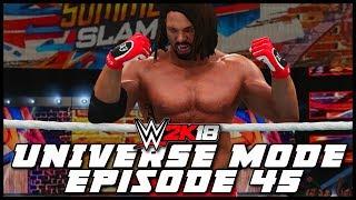 WWE 2K18 | Universe Mode - 'SUMMERSLAM PPV!' (PART 2/4) | #45