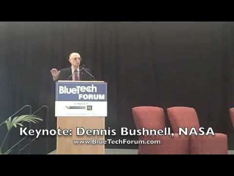 BlueTech Forum 2011 - Keynote Presentation - Dennis Bushnell, Chief Scientist, NASA Langley