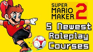 Super Mario Maker Top 5 Newest ROLEPLAY Courses (Switch)